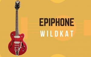 Epiphone Wildkat Review - Featured Image